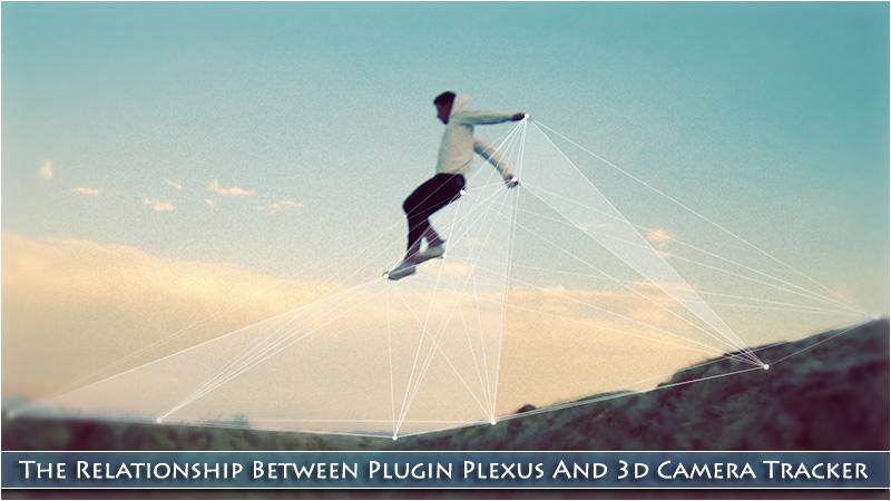 The Relationship Between Plugin Plexus And 3d Camera Tracker